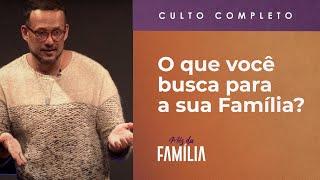 O Quê Você Busca para a sua Família?   Culto Especial da Família