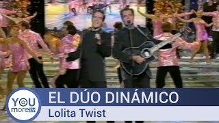 El Dúo Dinámico - Lolita Twist