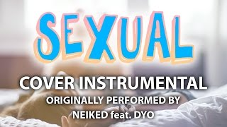 Sexual (Cover Instrumental) [In the Style of Neiked feat. Dyo]
