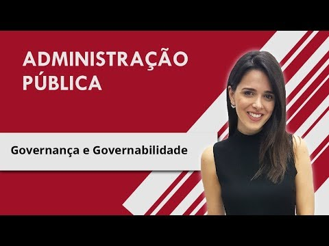 Governabilidade e Governança | Administração Pública