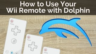 How to Use a Wii Remote With Dolphin Emulator