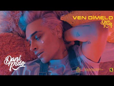 Смотреть клип Dani Ride - Ven Dímelo