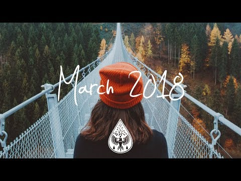 Indie/Rock/Alternative Compilation - March 2018 (1½-Hour Playlist)