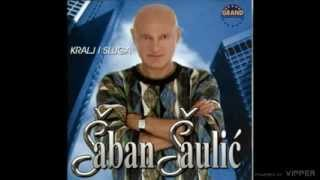 Saban Saulic - Kralj i sluga - (Audio 2002)