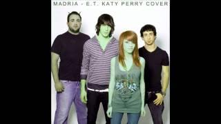 MADRIA - E.T. Katy Perry Cover