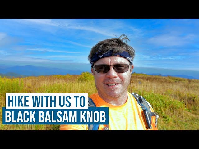 Hike with us to Black Balsam Knob off the Blue Ridge Parkway