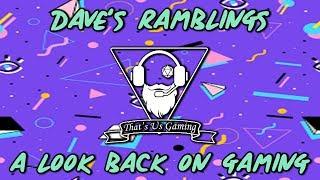 Baixar Daves Rambling   A Look Back On Gaming