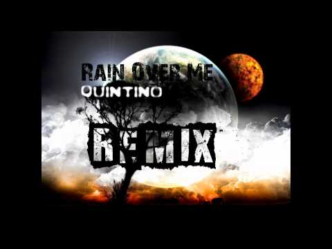 Rain Over Me Quintino remix