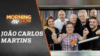 Maestro João Carlos Martins - Morning Show - 13/06/19