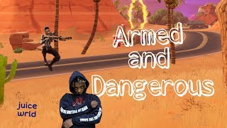 "Fortnite Montage - ""Armed and Dangerous"" (juice WRLD)"