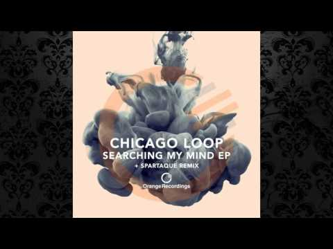 Chicago Loop - Searching My Mind (Spartaque Remix) [ORANGE RECORDINGS]