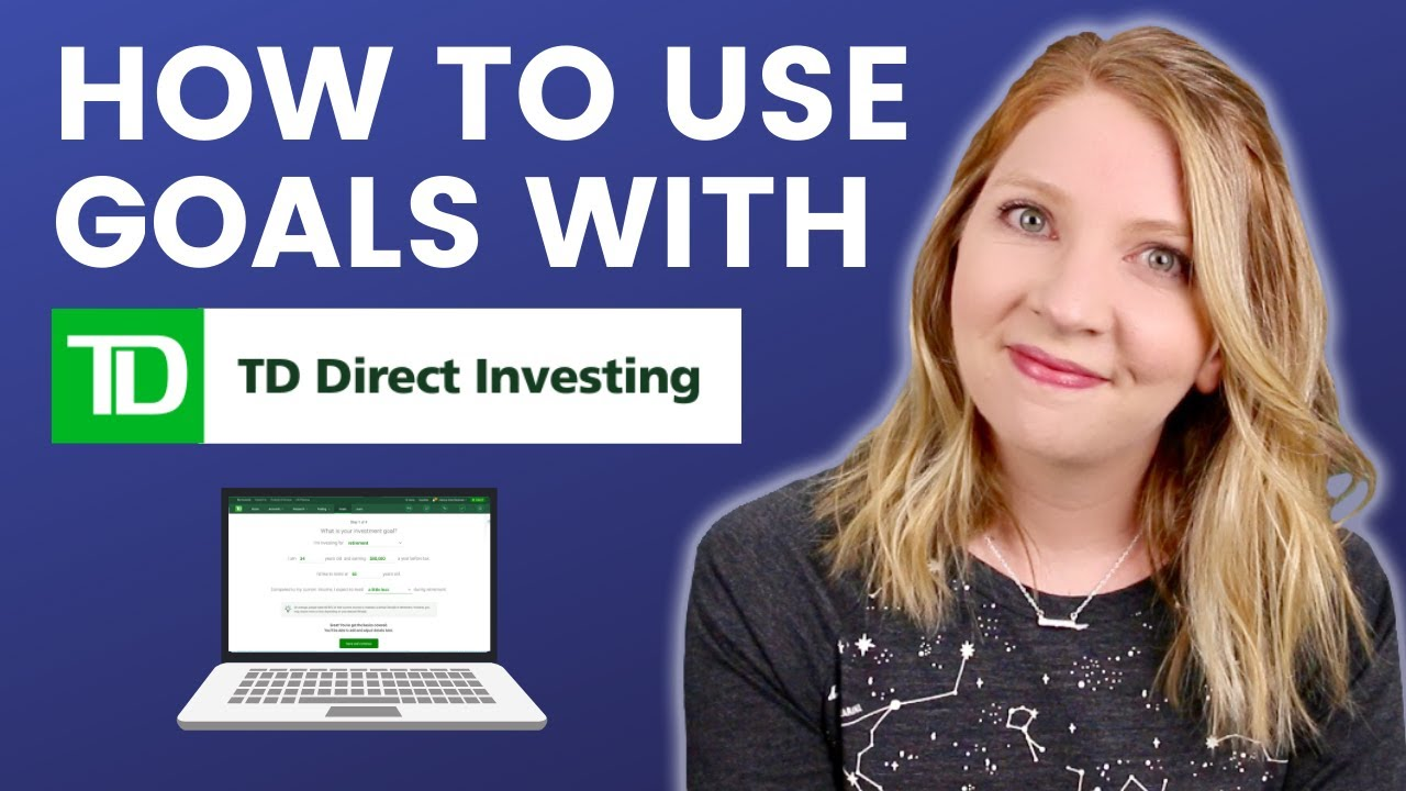 Repeat HOW TO USE GOALASSIST™ WITH TD DIRECT INVESTING