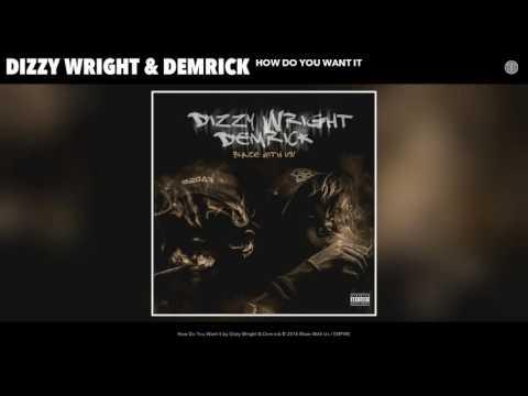Dizzy Wright & Demrick - How Do You Want It (Audio)