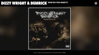 Dizzy Wright Demrick How Do You Want It Audio.mp3