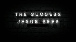 The Success Jesus Sees - 11 AM 4/18/21 CVVC Livestream