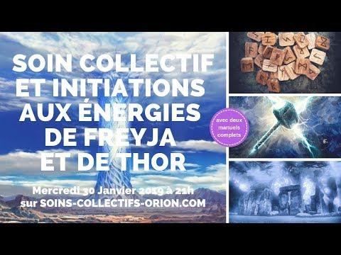 [BANDE ANNONCE] Soin Collectif + Initiation aux énergies de Freyja et Thor le 30/01/2019 à 21h