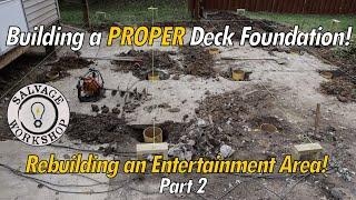 Building a PROPER Foundation ~ Rebuilding a Deck