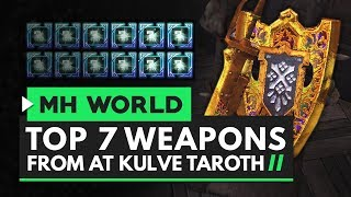 Monster Hunter World | Top 7 AT Kulve Weapons You Should Look Out For