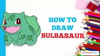 How to Draw Bulbasaur in a Few Easy Steps: Drawing Tutorial for Kids and Beginners
