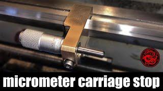 Mini lathe micrometer carriage stop | dial indicator carriage stop