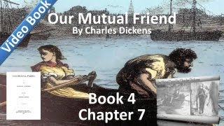 Book 4, Chapter 07 - Our Mutual Friend by Charles Dickens - Better to be Abel than Cain