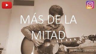 Más de la mitad - Camila Gallardo (cover)