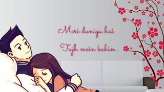 Meri Duniya Hai Tujhme Kahin | Sonu Nigam, Kavita | Lyrics - WhatsApp Sticker Video 💕