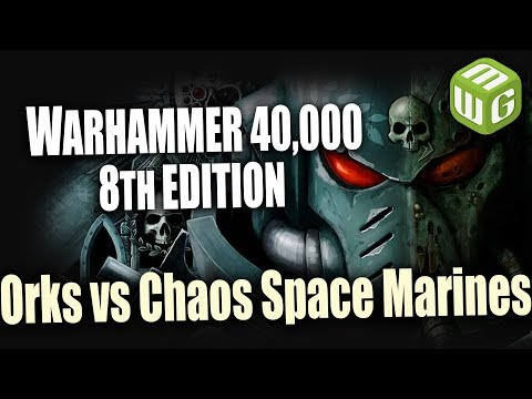 Orks vs Chaos Space Marines Warhammer 40k 8th Edition Battle
