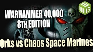 Orks vs Chaos Space Marines Warhammer 40k 8th Edition Battle Report Ep 17