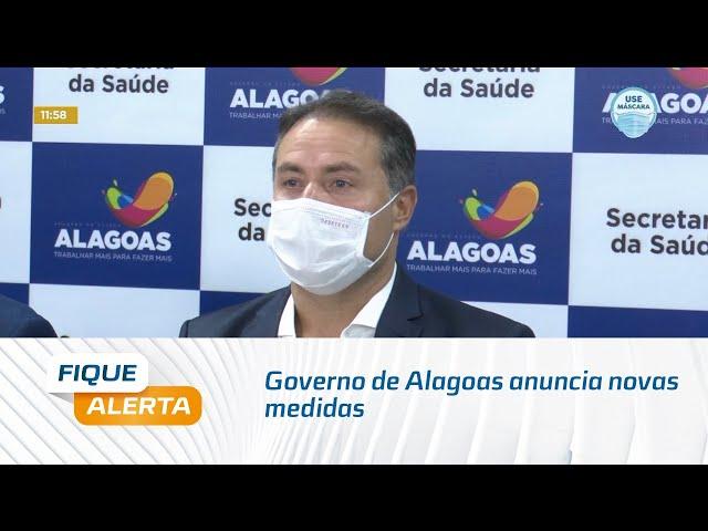 Governo de Alagoas anuncia novas medidas para combater a Covid-19