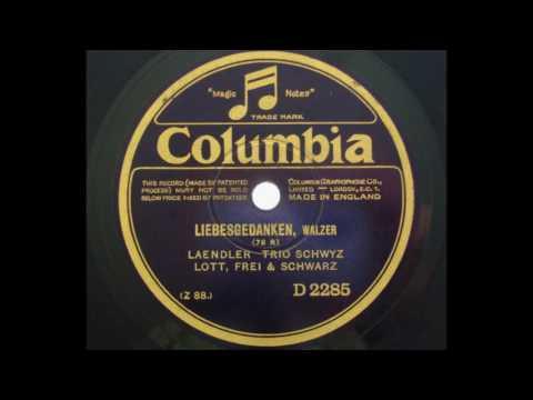 Ländlertrio Schwyz; Lott, Frey & Schwarz: Liebesgedanken (1928)