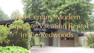 Mid-Century Modern Corporate/Vacation Rental in the Redwoods, Eureka, North Coast, California