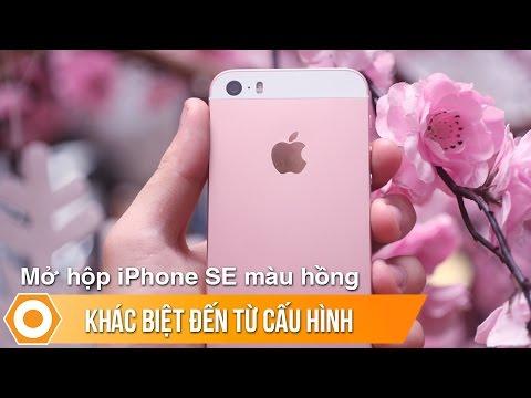 Mở hộp iPhone SE màu hồng – Khác biệt đến từ cấu hình