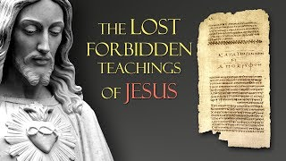 The Lost Forbidden Teachings of Jesus (without music)