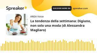 La tendenza della settimana: Digiuno, non solo una moda (di Alessandra Magliaro)