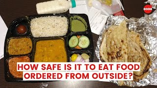 COVID-19 Lockdown: How Safe Is It To Eat Food Ordered From Outside? | Boom Live