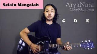 Chord Gampang  Selalu Mengalah - Seventeen  By Arya Nara  Tutorial Gitar  Untuk