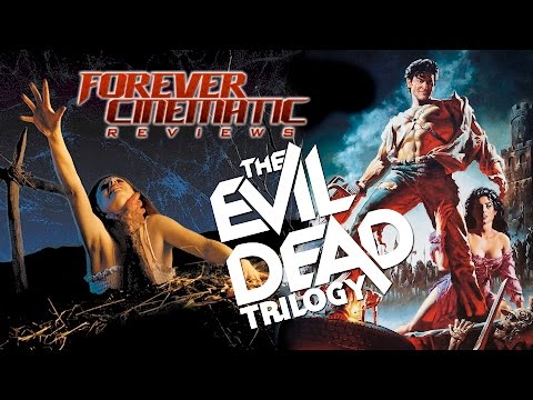THE EVIL DEAD Trilogy - Forever Cinematic Review