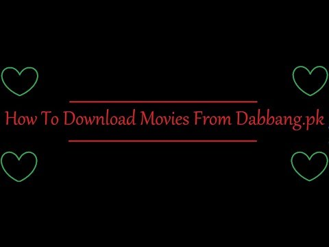 How To Download Movies From Dabang.pk