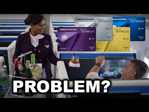 The PROBLEM W/ The AmEx Delta Credit Cards
