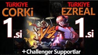 TR Corki 1.si vs Ezreal 1.si / BOT PRE SAVAŞLARI - League of legends Türkçe