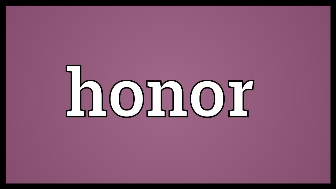 Honor Meaning - YouTube