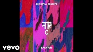 The Royal Concept - Fashion (Audio)