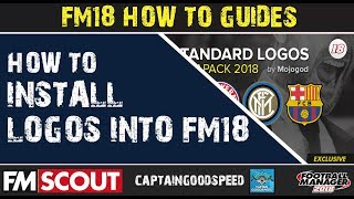 FM18 How-to Guide | How to Install Club & Competition Logos into FM18 | Football Manager 2018