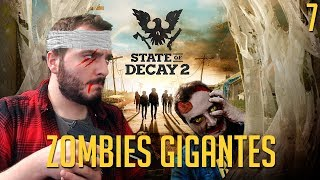 STATE OF DECAY 2 PC | Zombies Gigantes - Episodio 7