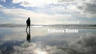 Attention (Breakmix Thailand) - Folivora Remix