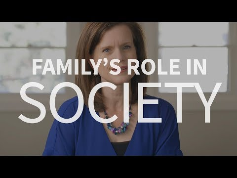 What role does family play in society?