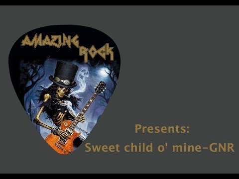 "Amazing Rock - Tutorial ""Sweet child o' mine"" GNR"