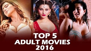 TOP 5 ADULT MOVIES OF BOLLYWOOD 2016