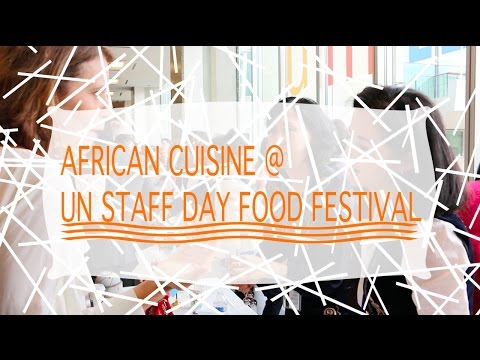 African Cuisine: UN Staff Day - Food Festival